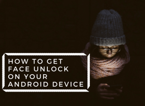 how to get face unlock on android