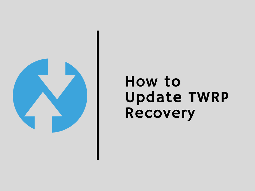 How to Update TWRP Recovery on your Android Smartphone