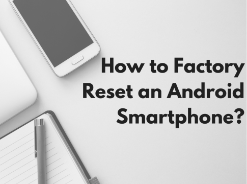 how to factory reset android smartphone
