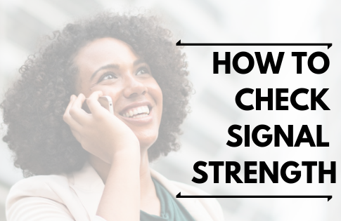 how to check signal strength on android and iPhone