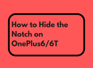 how to hide the notch on oneplus 6/6t