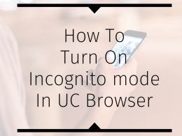 How To Turn On Incognito Mode In UC Browser